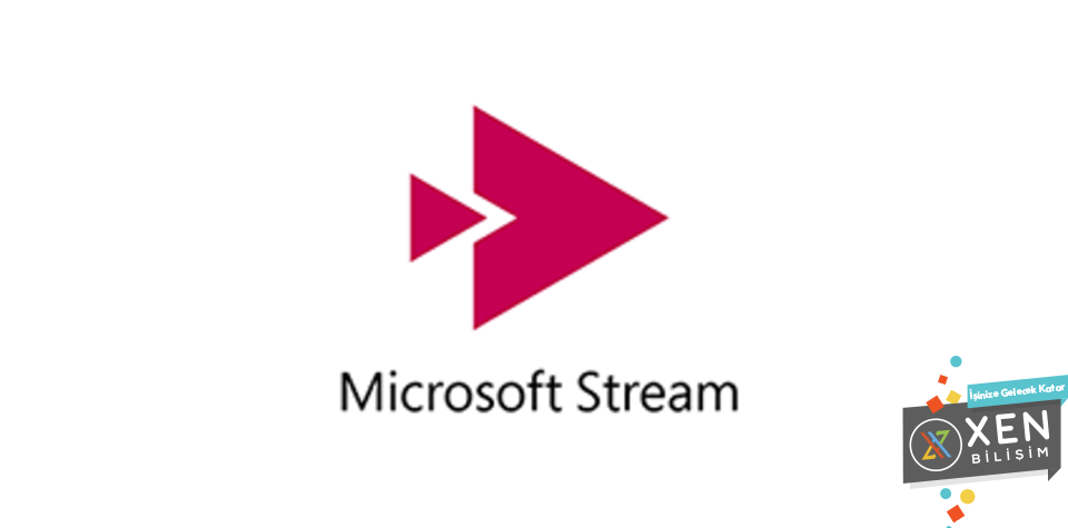 microsoft_stream_xen_bilisim